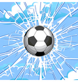 soccer ball and a crack on the glass vector image