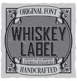 whiskey label font poster vector image