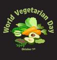 world vegetarian day carrot avocado cucumber vector image