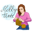 a young girl knitting with inscription hobby time vector image