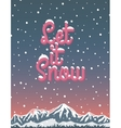 Let it snow winter lettering vector image