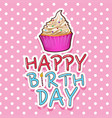 card template for birthday with cupcake vector image