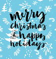 Happy New Year and Christmas Hand lettering vector image vector image