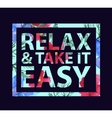 inspirational quote relax and take it easy vector image