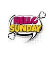 comic text speech bubble pop art week day vector image