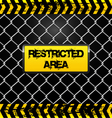 Restricted area sign - wire fence and yellow tapes vector image