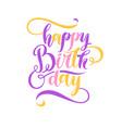 modern hand drawn lettering happy birthday vector image