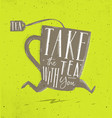 poster take tea with you green vector image
