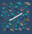 dinosaurs isometric infographics vector image