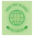 Save the planet go green vector image