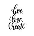 live love create black and white hand written vector image