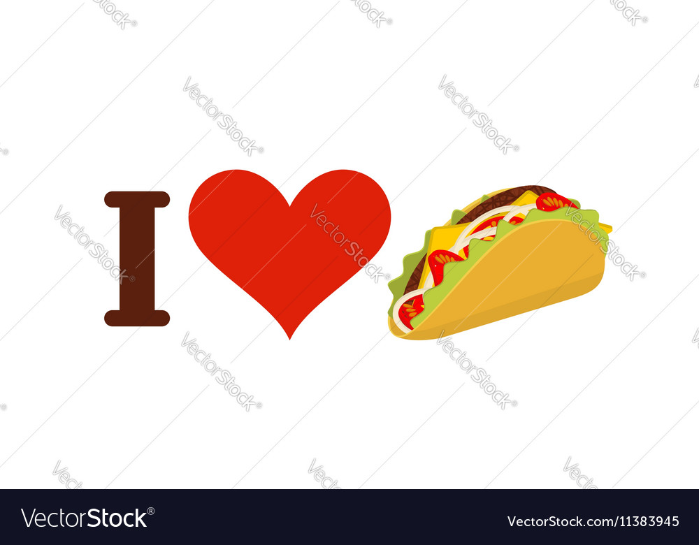 I love taco heart and traditional mexican food vector