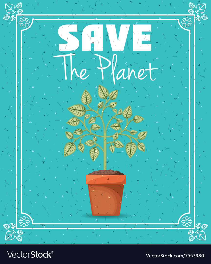 Save the planet design vector
