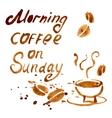 Handwritten phrase morning coffee on Sunday vector image