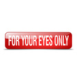for your eyes only red square 3d realistic vector image