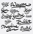 weapon and bullet hand written typography vector image vector image