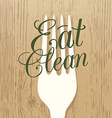 eat clean and healthy food concept vector image