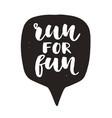 run for fun motivational hand written lettering vector image