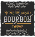 bourbon vintage whiskey typeface poster vector image