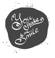 Abstract gray background you make me smile vector image