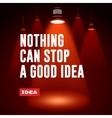 Idea concept Nothing can stop a good idea vector image