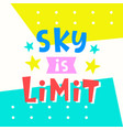 sky is limit card typography poster design vector image