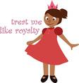 Treat Me Royal vector image