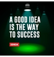 Idea concept A good idea is the way to success vector image