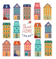 Colorful houses collection Home sweet home set vector image vector image