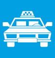 taxi car icon white vector image