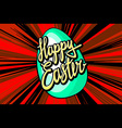 holiday of handwritten Easter retro label and vector image