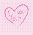 hand drawn heart with calligraphy text i love you vector image