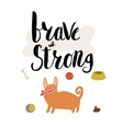 Brave and strong vector image vector image