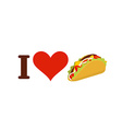 I love taco Heart and traditional Mexican food vector image