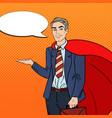 pop art happy super businessman in red cape vector image