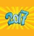 2017 figures inscription pop art retro style vector image vector image