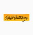 thanksgiving lettering banner design background vector image