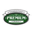Premium guaranteed products label vector image