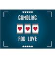 Love gambling vector image