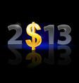 twenty thirteen year dollar sign on black vector image vector image