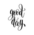 good day black and white hand lettering vector image