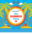 Enjoy summer holiday - concept banner vector image