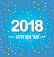 2018 happy new year creative design blue greeting vector image