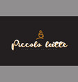 piccolo latte word text logo with coffee cup vector image