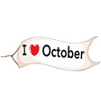 I love october vector image vector image