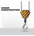 under construction with hook vector image