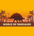 banner world of dinosaurs prehistoric world vector image