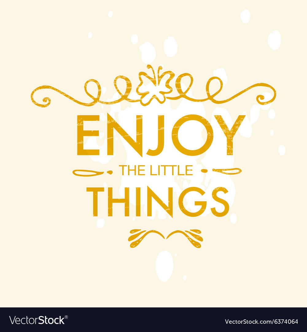 Enjoy the little things motivation square vector