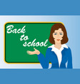 a teacher near the blackboard back to school vector image vector image