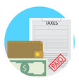 taxes paid money saved icon flat vector image